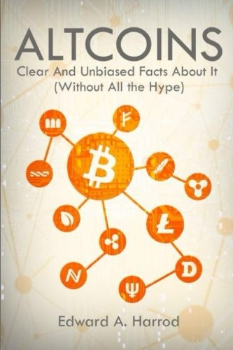 Altcoins: Clear and Unbiased Facts About Them